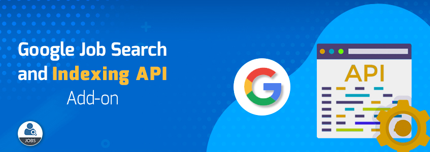 Google Job Search And Indexing API Add-on